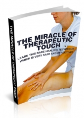 The Miracle Of Therapeutic Touch eBook with Master Resell Rights