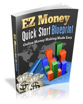 EZ Money Quick Start Blueprint eBook with Master Resell Rights
