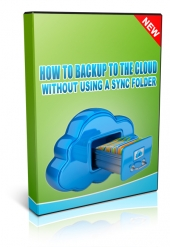 How To Backup To The Cloud Without Using a Sync Folder Video with private label rights