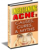 Understanding Acne: Causes, Cures, & Myths eBook with Resell Rights