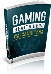 Gaming Health Hero eBook with Master Resell Rights
