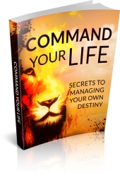 Command Your Life eBook with Master Resell Rights