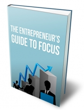 The Entrepreneurs Guide To Focus eBook with Master Resell Rights