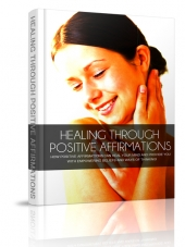 Healing Through Positive Affirmations eBook with private label rights
