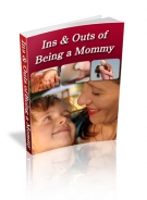 Ins & Outs of Being a Mommy eBook with Master Resale Rights