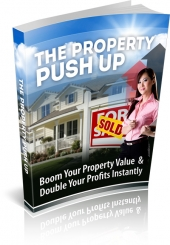 The Property Push Up eBook with Master Resell Rights