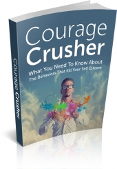 Courage Crusher eBook with Master Resell Rights