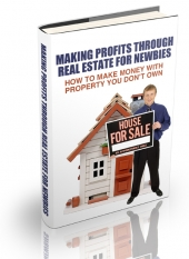 Making Profits Through Real Estate For Newbies eBook with Master Resell Rights