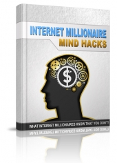 Internet Millionaire Mind Hacks eBook with Resell Rights