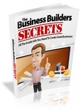 The Business Builders Secrets eBook with Master Resell Rights