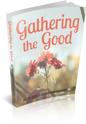 Gathering the Good eBook with Master Resell Rights