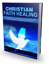Christian Faith Healing eBook with Master Resell Rights