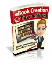 eBook Creation Tips and Tricks eBook with Master Resell Rights