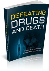 Defeating Drugs And Death eBook with Master Resell Rights