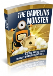 The Gambling Monster eBook with Master Resell Rights