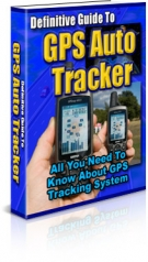 Definitive Guide To GPS Auto Tracker eBook with Private Label Rights