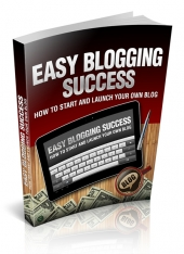 Easy Blogging Success eBook with Master Resell Rights
