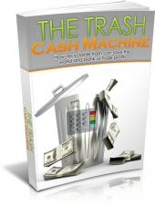 Trash Cash Machine eBook with Master Resell Rights