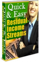 Quick & Easy Residual Income Streams eBook with Resell Rights