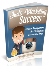 Insta-Marketing Success eBook with Personal Use Rights