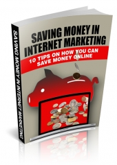 Saving Money In Internet Marketing eBook with Master Resell Rights