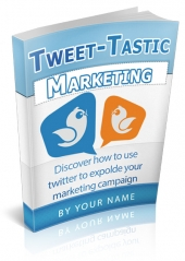 Tweet-Tastic Marketing eBook with Personal Use Rights