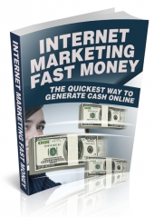 Internet Marketing Fast Money eBook with Private Label Rights