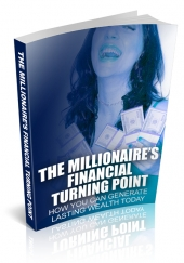 The Millionaires Financial Turning Point eBook with Private Label Rights