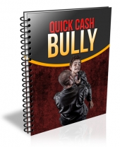 Quick Cash Bully eBook with Resell Rights