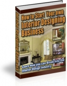 How to Start Your own Interior Designing Business eBook with private label rights