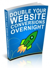 Double Your Website Conversions Overnight eBook with Personal Use Rights
