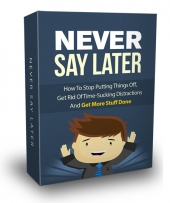 Never Say Later eBook with private label rights