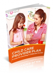 Child Care Provider Plan eBook with Master Resell Rights
