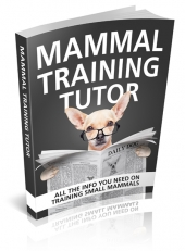 Mammal Training Tutor eBook with private label rights