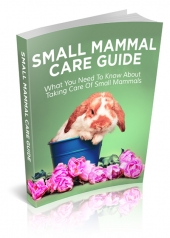 Small Mammal Care Guide eBook with Master Resell Rights