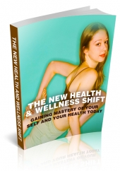 The New Health And Wellness Shift eBook with Master Resell Rights