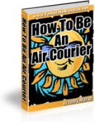 How To Be An Air Courier eBook with Master Resale Rights