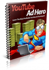 YouTube Ad Hero eBook with Master Resell Rights