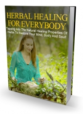 Herbal Healing For Everybody eBook with private label rights