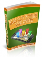 Instant Mobile Cash System eBook with Resell Rights