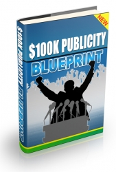 100K Dollar Publicity Blueprint eBook with Resell Rights