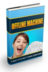 Offline Machine eBook with Resell Rights