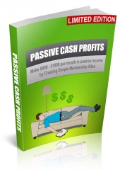 Passive Cash Profits eBook with Personal Use Rights