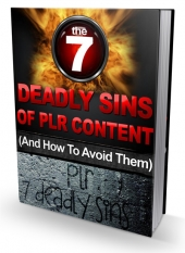 Seven Deadly Sins Of PLR Content eBook with Personal Use Rights