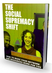Social Supremacy Shift eBook with Master Resell Rights