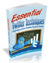 Essential Twitter Techniques eBook with Master Resell Rights