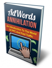 AdWords Annihilation eBook with Master Resell Rights/Giveaway Rights