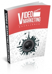 Video Marketing Excellence eBook with Master Resell Rights