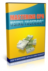 Mastering CPA Using Facebook Video with Private Label Rights