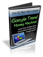 Google Trends Money Machine Video with Master Resell Rights